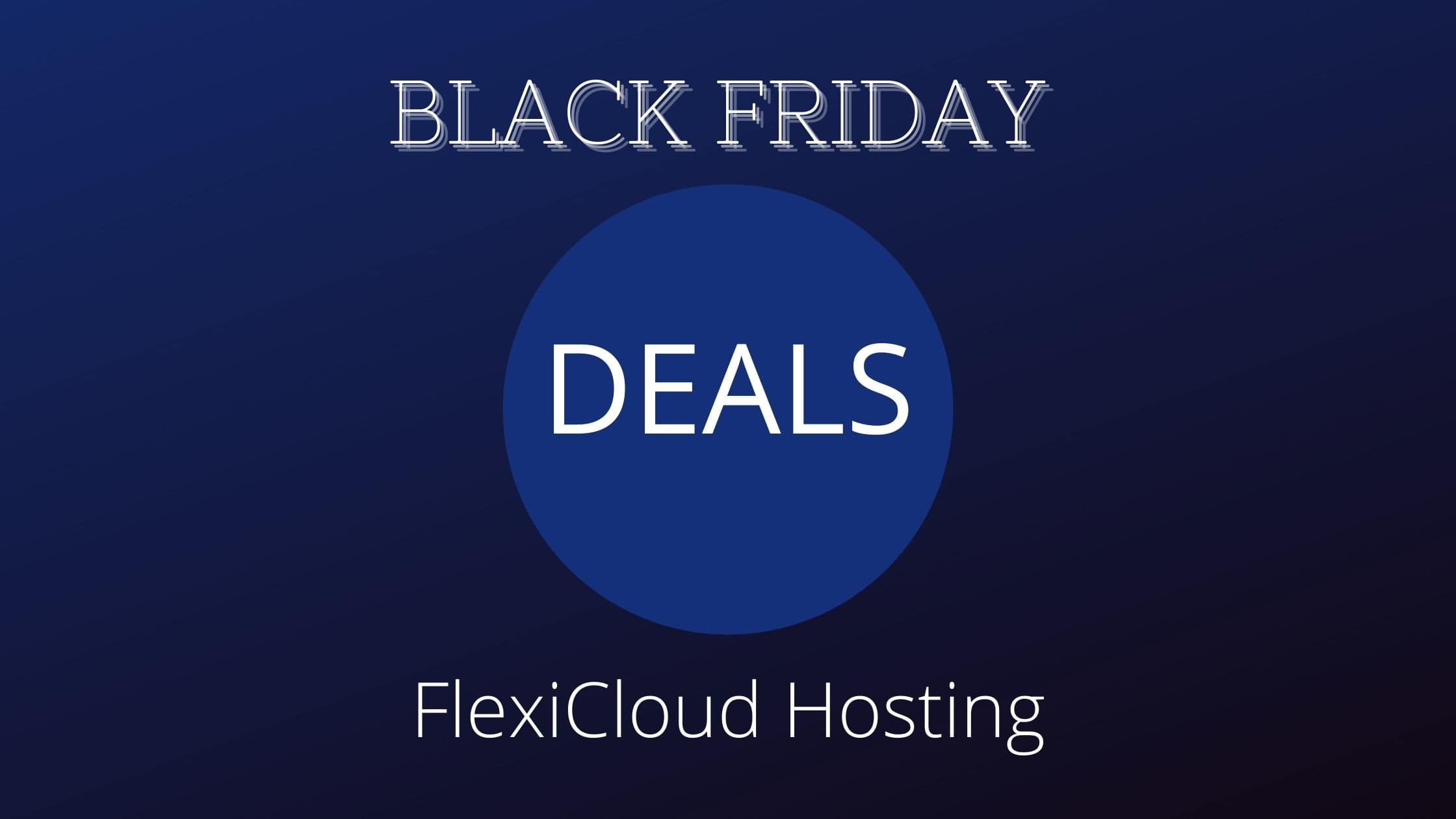 FlexiCloud Black Friday Deals 2020-GET 40% OFF Discount Offer On Sale image